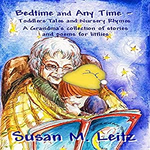 Bedtime & Any Time: Toddler Tales and Nursery Rhymes Audiobook