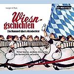 Wiesngschichten: Ein Bummel übers Oktoberfest | Karl Valentin,Jan Weiler,Christian Ude