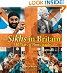 The Sikhs in Britain: 150 Years of Ph...