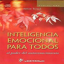 Inteligencia emocional para todos [Emotional Intelligence for All] | Livre audio Auteur(s) : Anton Teruel Narrateur(s) : Jose Ismael Quesada, Yolanda Orozco