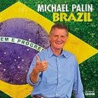 Brazil (       UNABRIDGED) by Michael Palin Narrated by Michael Palin