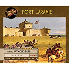 Fort Laramie, Volume 2  by  CBS Radio Narrated by Raymond Burr