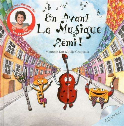 En  avant la musique Rémi ! / Maureen Dor / illustré parJulie Grugeaux ; Jérôme Dedina.- Suresnes : les Éd. Clochette , DL 2015
