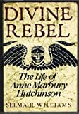 img - for Divine Rebel: The Life of Anne Marbury Hutchinson book / textbook / text book