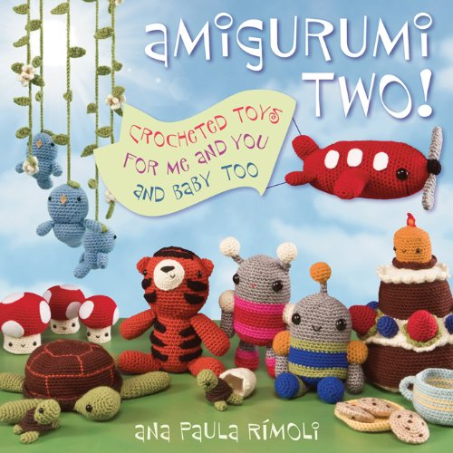 Amigurumi Two!: Crocheted Toys For Me And You And Baby Too front-592863