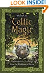 The Book of Celtic Magic: Transformat...