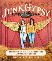 Junk Gypsy: Designing a Life at the Crossroads of Wander & Wonder