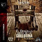 El Degüello Antes de la Guillotina [The Slaughter Before the Guillotine] | Ralph Barby