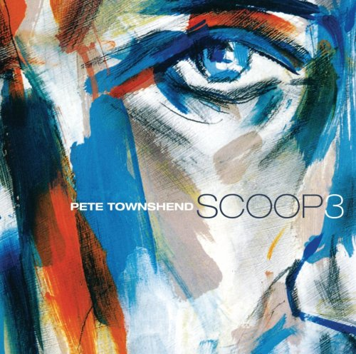 Pete Townshend - Scoop 3 - Zortam Music
