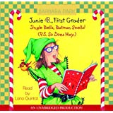 Junie B., First Grader: Jingle Bells, Batman Smells! (P.S. So Does May): Junie B. Jones #25