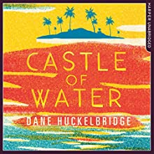Castle of Water | Livre audio Auteur(s) : Dane Huckelbridge Narrateur(s) : Max Winter