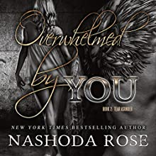 Overwhelmed by You: Tear Asunder, Book 2 Audiobook by Nashoda Rose Narrated by J. F. Harding, Kate Russell