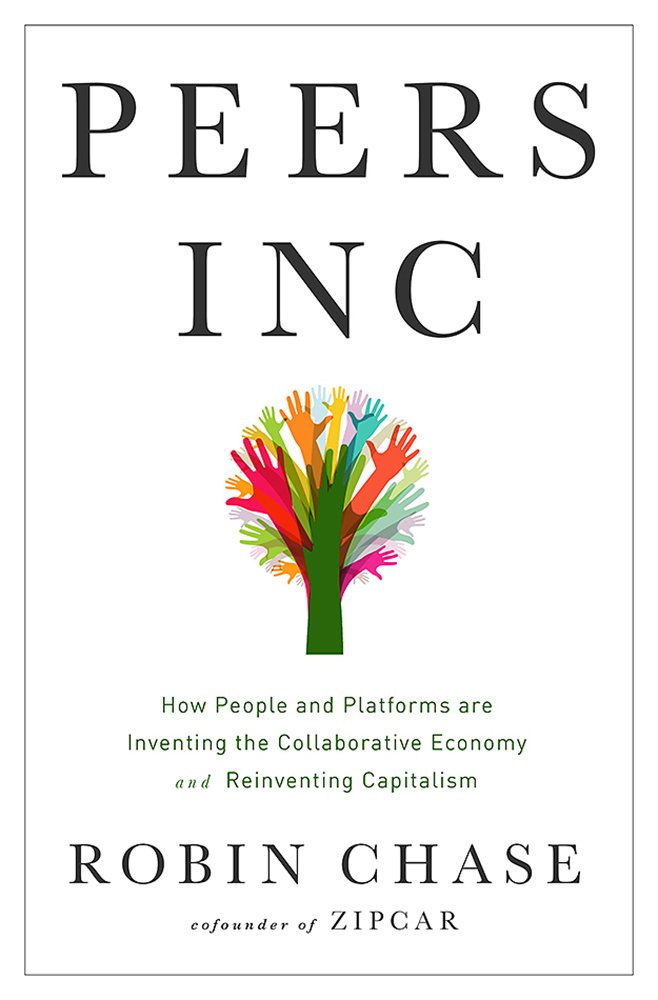 Peers Inc: How People and Platforms Are Inventing the ...