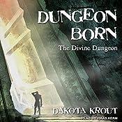 Dungeon Born: Divine Dungeon Series, Book 1 | [Dakota Krout]