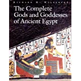 The Complete Gods and Goddesses of Ancient Egyptby Richard H. Wilkinson