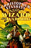 A Wizard and a Warlord: The Adventures of the Rogue Wizard (Chronicles of the Rogue Wizard)