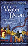 The Water Room (Bryant & May Mysteries) (0553587161) by Christopher Fowler