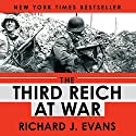 The Third Reich at War Audiobook by Richard J. Evans Narrated by Sean Pratt