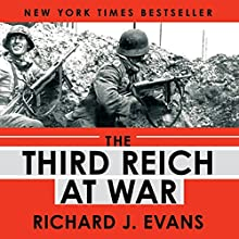 The Third Reich at War | Livre audio Auteur(s) : Richard J. Evans Narrateur(s) : Sean Pratt