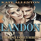 Landon: The Love Family Series, Book 5 | Kate Allenton