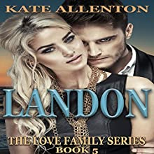 Landon: The Love Family Series, Book 5 Audiobook by Kate Allenton Narrated by Robin J. Sitten