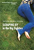Image of Scraping By in the Big Eighties (American Lives)