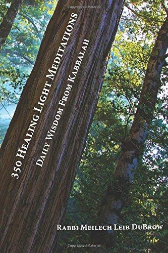 350 Healing Light Meditations: Daily Wisdom From Kabbalah