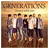 GENERATIONS from EXILE TRIBE「Always with you」