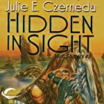 Hidden in Sight: Web Shifters, Book 3 (       UNABRIDGED) by Julie E. Czerneda Narrated by Luci Christian Bell
