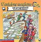 Autobus magique est programm? L' (043900506X) by Lucie Duchesne