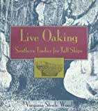 img - for Live Oaking: Southern Timber for Tall Ships book / textbook / text book