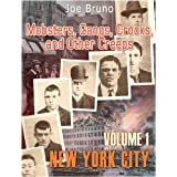 "Mobsters, Gangs, Crooks and Other Creeps-Volume 1 - New York City: Plus Bonus Best Selling Book ""Mob Rats - Abe 'Kid Twist' Reles"" ~ Joe Bruno"