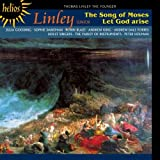 Thomas Linley Junior: The Song Of Moses (Oratorio) - Let God Arise (Anthem)