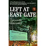 Left At East Gate: A First-Hand Account Of The Bentwaters-Woodbridge Ufo Incident, Its Cover-Up And Investigationby Da Capo Press