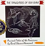 img - for The Daughters of Ishi-Shini: Ancient Tales of the Americas book / textbook / text book