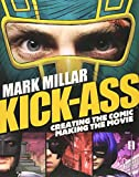 img - for Kick-Ass: Creating the Comic, Making the Movie book / textbook / text book