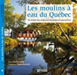 Les moulins � eau du Qu�bec: Du temps...