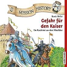 Gefahr für den Kaiser: Ein Ratekrimi aus dem Mittelalter (Mission History) Hörbuch von Renée Holler Gesprochen von: Tommi Piper, Crock Krumbiegel