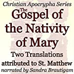 The Gospel of the Nativity of Mary: Two Translations: Christian Apocrypha Series |  St. Matthew