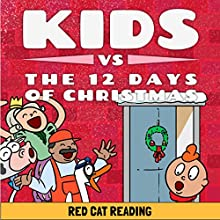 Kids vs the Twelve Days of Christmas: How Many Presents Do You Really Get? Audiobook by  Red Cat Reading Narrated by  Red Cat Reading