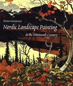 Nordic Landscape Painting in the Nineteenth Century Mr. Torsten Gunnarsson and Nancy Adler