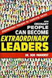 img - for How Ordinary People Can Become Extraordinary Leaders: Empowerment Principles for Leadership Success book / textbook / text book