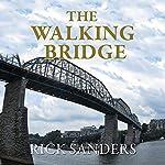 The Walking Bridge | Rick Sanders