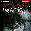Liquid Fear (       UNABRIDGED) by Scott Nicholson Narrated by Tanya Eby