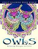 img - for Adult Coloring Books: Owls: Relaxing Designs to Color for Adults book / textbook / text book