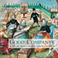 Good Companye: Great Music from a Tudor Court