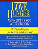Love Hunger Weight-Loss Workbook (0840732201) by Hemfelt, Robert