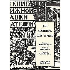 Les gardiens des livres - Mikhaïl Ossorguine