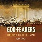God-Fearers: Gentiles & the God of Israel Hörbuch von Toby Janicki Gesprochen von: Toby Janicki