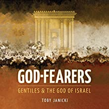 God-Fearers: Gentiles & the God of Israel Audiobook by Toby Janicki Narrated by Toby Janicki